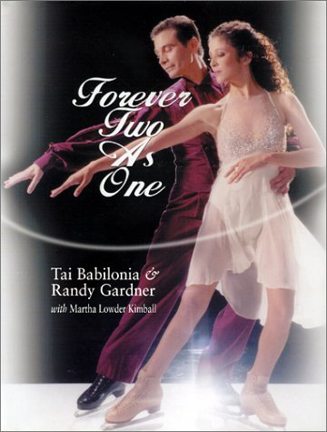 Forever Two as One: Babilonia, Tai; Gardner, Randy; Kimball, Martha Lowder