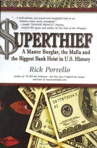 uperthief: A Master Burglar, the Mafia, and the Biggest Bank Heist in U.S. History: PORRELLO, Rick