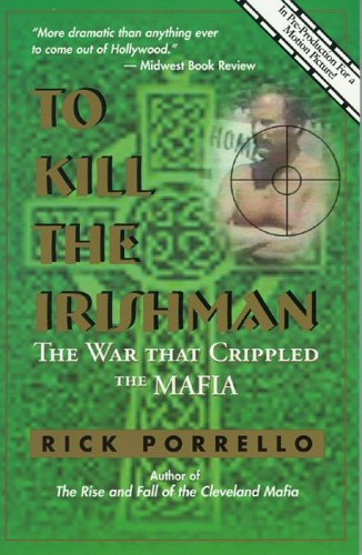 9780966250893: To Kill the Irishman: The War that Crippled the Mafia