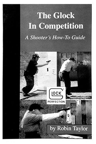 9780966251708: The Glock in Competition: A Shooter's How-to Guide