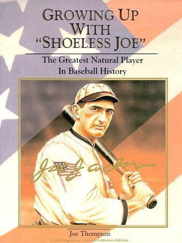 "GROWING UP WITH ""SHOELESS JOE"": Thompson, Joe"