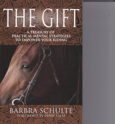 9780966258578: The Gift: A Treasury of Practical Mental Strategies to Empower Your Riding