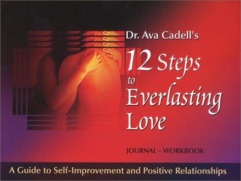 12 Steps to Everlasting Love: Dr. Ava Cadell