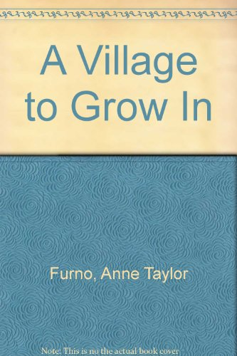 9780966264210: A Village to Grow in
