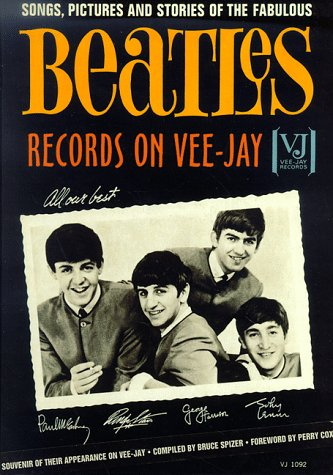 Songs, Pictures and Stories of the Fabulous Beatles Records on Vee-Jay (0966264908) by Bruce Spizer