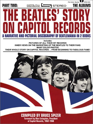 The Beatles' Story on Capitol Records, Part Two: The Albums (9780966264920) by Spizer, Bruce