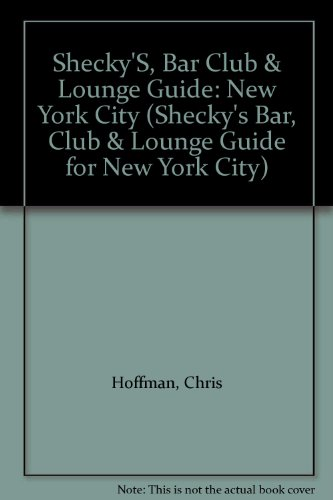 Shecky'S, Bar Club & Lounge Guide: New York City (Shecky's Bar, Club & Lounge ...