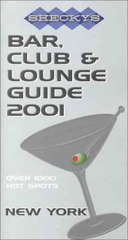 Shecky's Bar, Club and Lounge Guide for New York City (Shecky's Bar, Club & Lounge ...