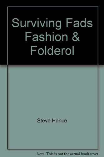 Surviving Fads, Fashion & Folderol (0966268709) by Hance, Steve; Hughes, Charles