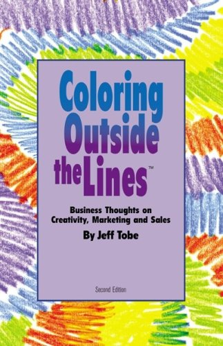 9780966268928: Coloring Outside the Line(TM) : Business Thoughts on Creativity, Sales, and Marketing
