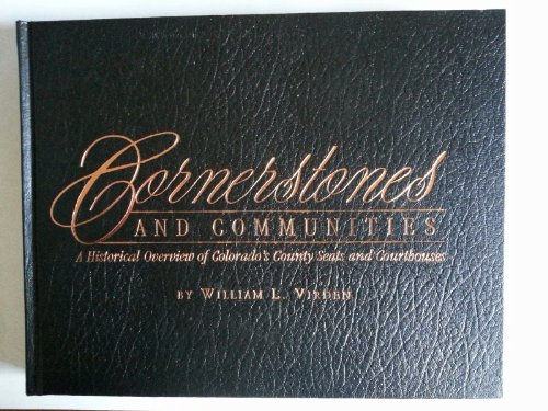 Cornerstones and Communities: a Historical Overview of Colorado's County Seats and Courthouses