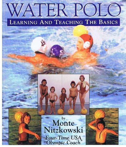 Water Polo, Learning and Teaching The Basics: Monte Nitzkowski
