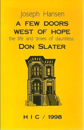 A Few Doors West of Hope : The Life and Times of Dauntless Don Slater: Hansen, Joseph