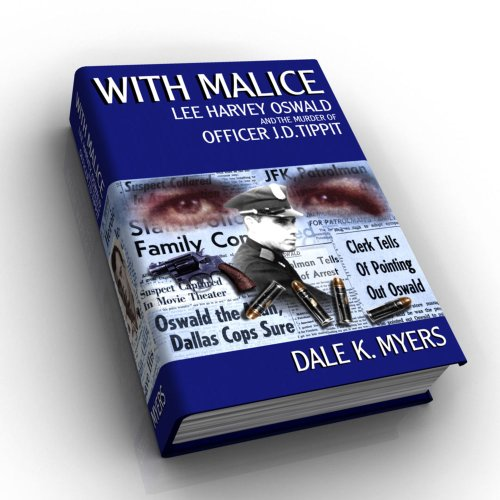 9780966270983: With Malice: Lee Harvey Oswald and the Murder of Officer J.D. Tippit