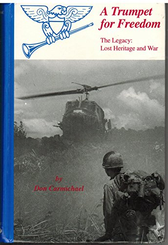 A Trumpet for Freedom: The Legacy: Lost Heritage and War: Carmichael, Don (INSCRIBED)