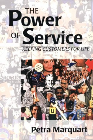 The Power of Service : Keeping Customers for Life: Marquart, Petra