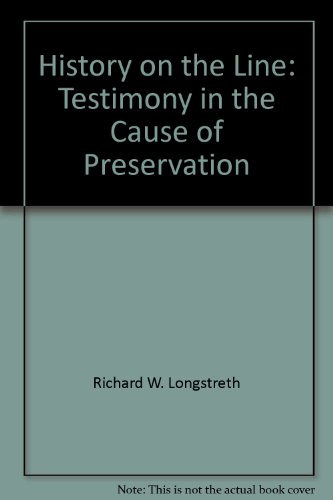 History on the line: Testimony in the: Longstreth, Richard W
