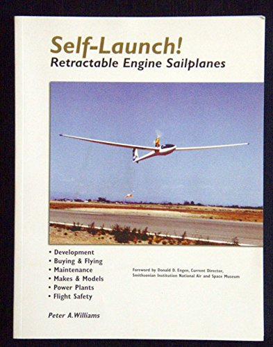 9780966273212: Self-Launch: Retractable Engine Sailplanes