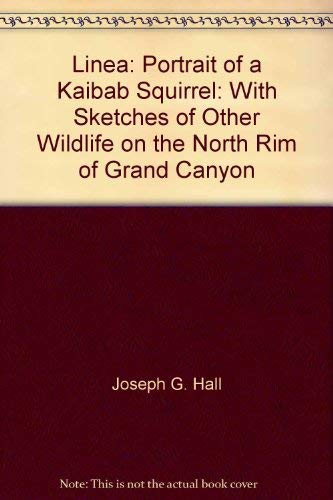 9780966273403: Linea: Portrait of a Kaibab squirrel : with sketches of other wildlife on the North Rim of Grand Canyon