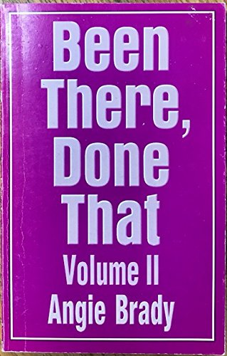 Been there, done that, Volume II: Angie Brady