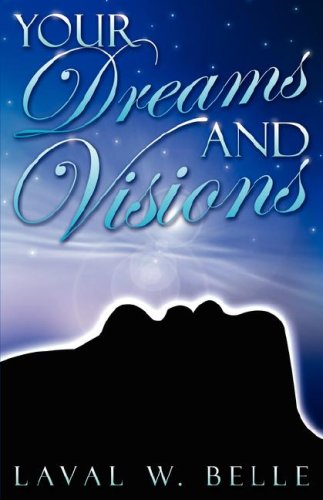 Your Dreams and Visions: Belle, Laval Wesley