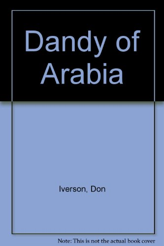 Dandy of Arabia: Iverson, Don, Iverson, Don D