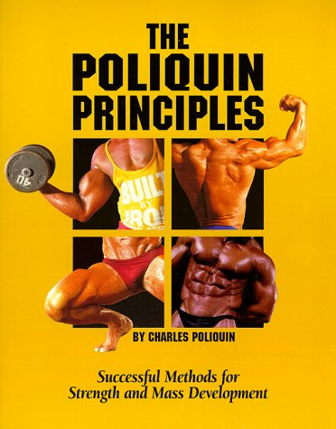 The Poliquin Principles: Successful Methods for Strength and Mass Development (0966275209) by Poliquin, Charles