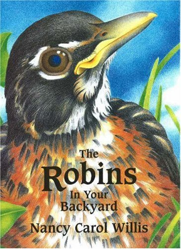 9780966276107: THE ROBINS IN YOUR BACKYARD (Accelerated Reader Program)