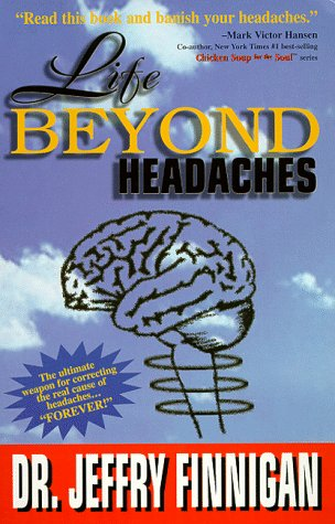 Life Beyond Headaches: The Ultimate Weapon for: Jeffry Finnigan