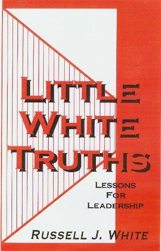 9780966279832: Little White Truths: Lessons for Leadership