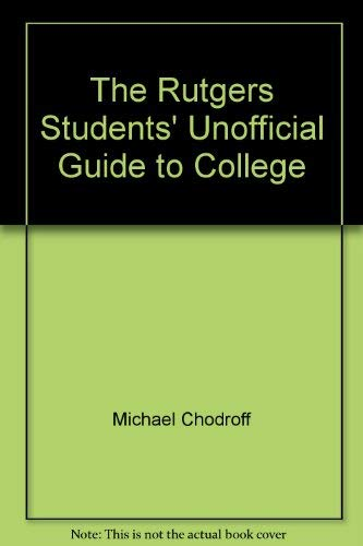 9780966280104: The Rutgers Students' Unofficial Guide to College