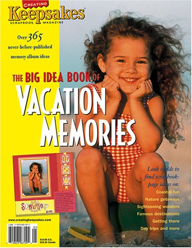 SCRAPBOOKS} The Big Idea Book of Vacation Memories : Over 400 Never-Before-Published Memory Album ...