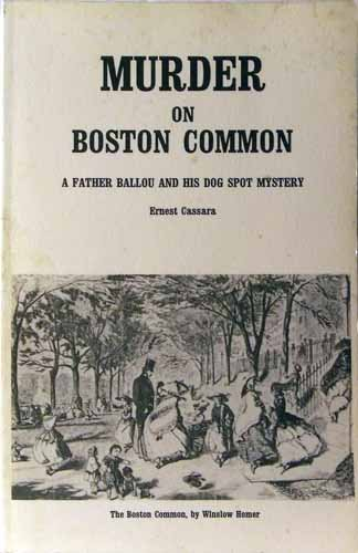 9780966287004: Murder on the Boston Common: A Father Ballou & His Dog Spot Mystery