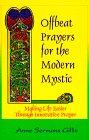9780966287400: Offbeat Prayers for the Modern Mystic: Making Life Easier Through Innovative Prayer