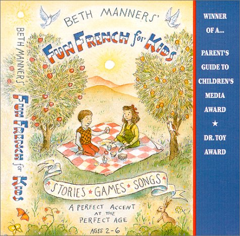 9780966287622: Beth Manners Fun French for Kids: A Perfect Accent at the Perfect Age : Ages 2-6