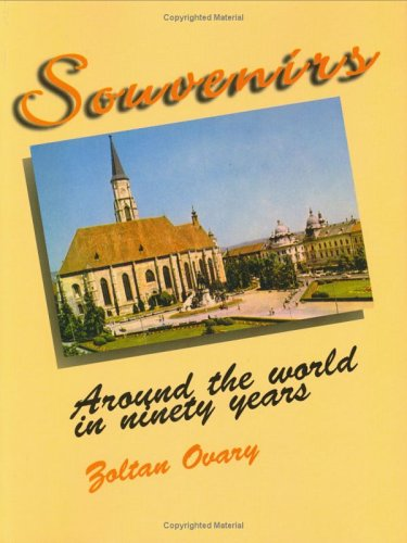 Souvenirs: Around the World in Ninety Years: A Book of Memoirs: Ovary, Zoltan