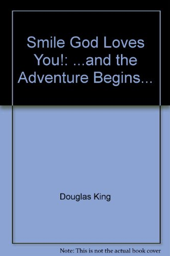 9780966291384: Title: Smile God Loves You and the Adventure Begins Snuge
