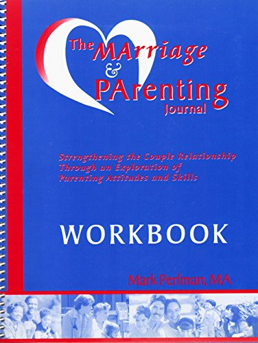 The Marriage & Parenting Journal Workbook: MA Mark Perlman