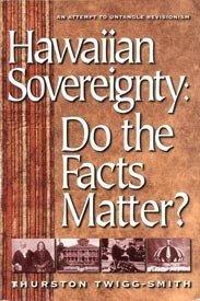 9780966294507: Hawaiian Sovereignty: Do the Facts Matter?