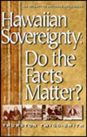 9780966294514: Hawaiian Sovereignty: Do the Facts Matter