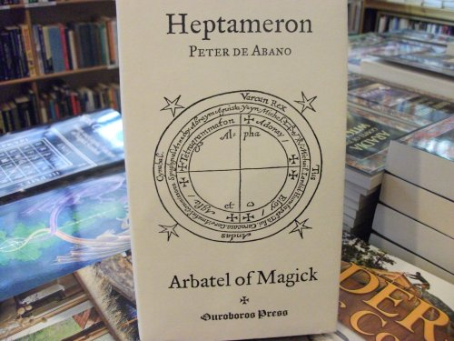 9780966295030: Heptameron: Or, Magical Elements of Peter De Abano Together With the Arbatel of Magick