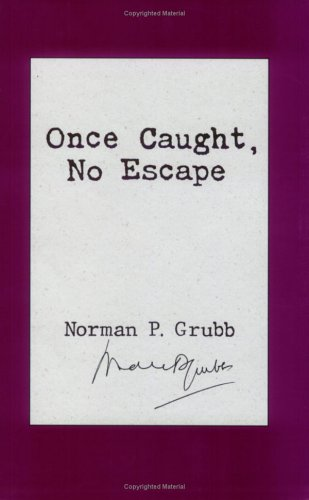 Once Caught, No Escape: Norman P. Grubb