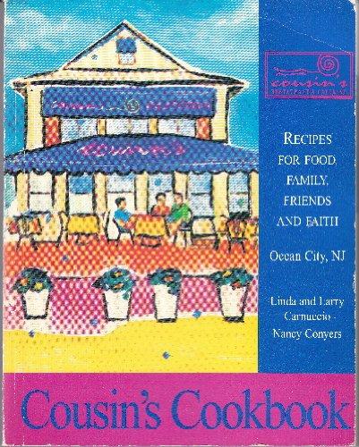 Cousin's Cookbook: Recipes for Food, Family, Friends: Linda Carnuccio, Nancy