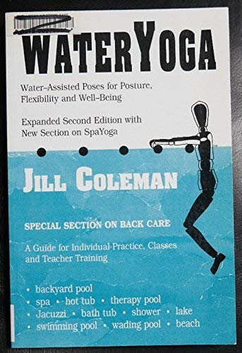 Wateryoga: Water Assisted Postures & Stretches for Flexibility & Wellbeing
