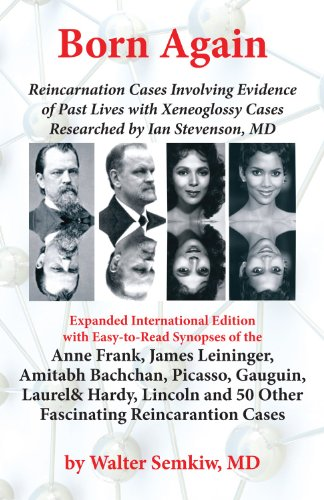9780966298246: Born Again: Reincarnation Cases Involving Evidence of Past Lives, with Xenoglossy Cases Researched by Ian Stevenson, MD