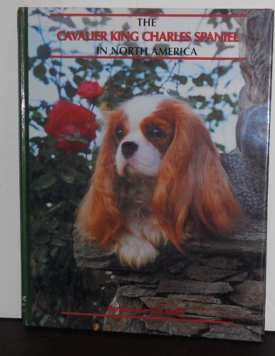 9780966298505: The Cavalier King Charles Spaniel in North America