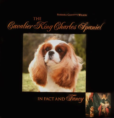 9780966298512: The Cavalier King Charles Spaniel, in Fact and Fancy