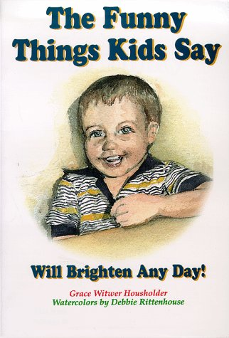 9780966300604: The Funny Things Kids Say - Vol. 3 (Funny Things Kids Say Will Brighten Any Day)
