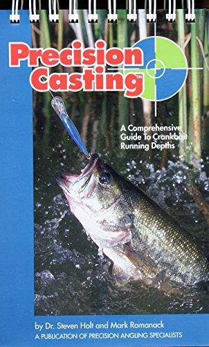 Precision Casting: A Comprehensive Guide to Crankbait: Holt, Steven, Romanack,
