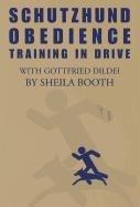 9780966302028: Schutzhund Obedience: Training in Drive